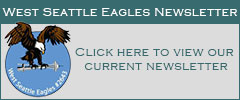 view our current newsletter for more information about the West Seattle Eagles
